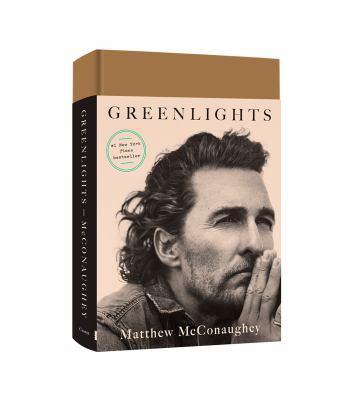 Greenlights by Matthew McConaughey, (1969-)