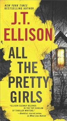 All the Pretty Girls by J.T.. Ellison