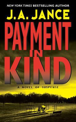 Payment in Kind by J. A.. Jance