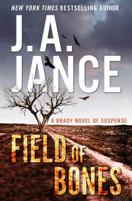 Field of Bones by J. A.. Jance