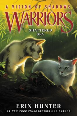 Warriors: A Vision of Shadows #3: Shattered Sky by Erin Hunter