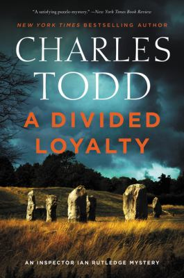 A Divided Loyalty by Charles Todd