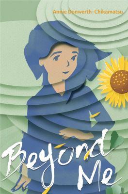 Beyond me by Annie Donwerth-Chikamatsu