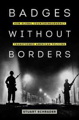 Badges without borders by Stuart Schrader, (1978-)