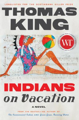 Indians on vacation by Thomas King, (1943-)