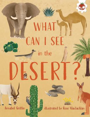What can I see in the desert? by Annabel Griffin