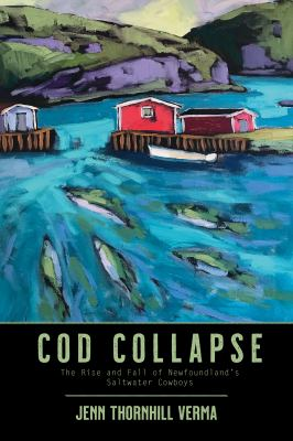 Cod collapse by Jenn Thornhill Verma,