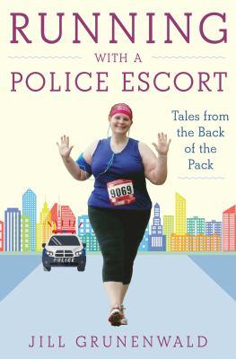 Running with a police escort by Jill A. Grunenwald