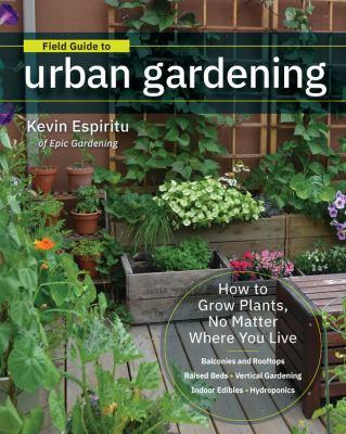 Field guide to urban gardening by Kevin Espiritu