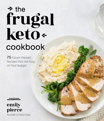 The frugal keto cookbook by Emily Pierce