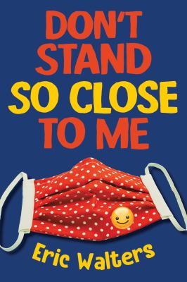Don't stand so close to me by Eric Walters, (1957-)