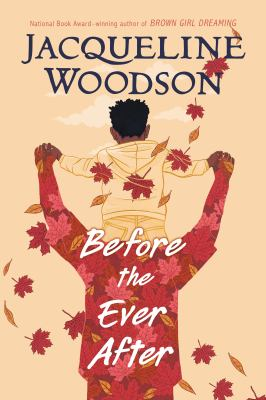 Before the ever after by Jacqueline Woodson