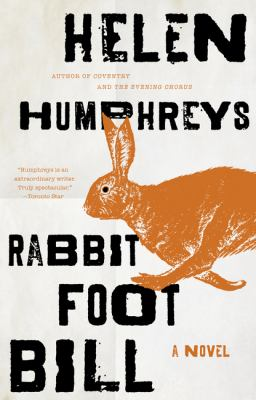 Rabbit Foot Bill by Helen Humphreys
