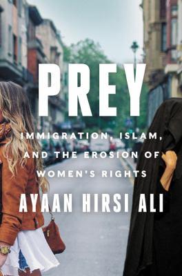 Prey by Ayaan Hirsi Ali, (1969-)