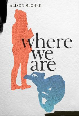 Where we are by Alison McGhee, (1960-)