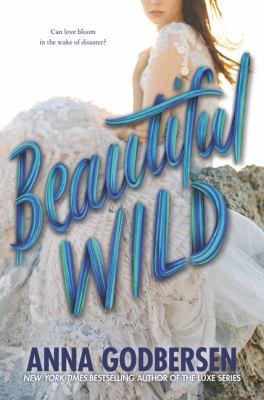 Beautiful wild by Anna Godbersen