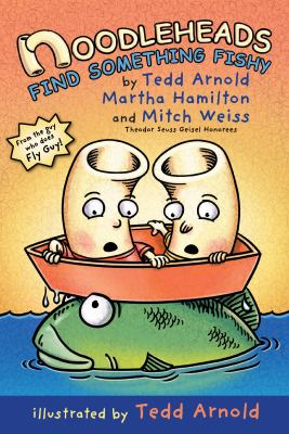 Noodleheads find something fishy by Tedd Arnold