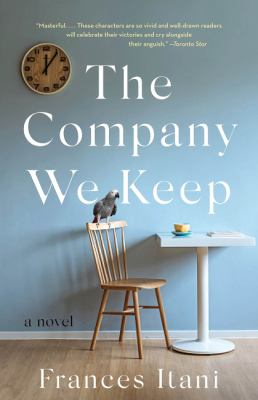 The Company We Keep by Frances Itani