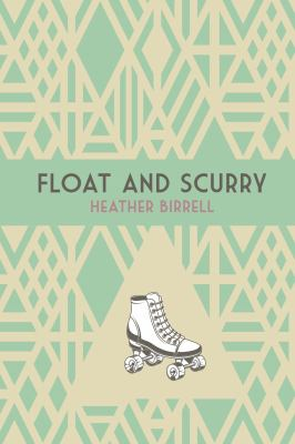 Float and scurry by Heather Birrell, (1971-)