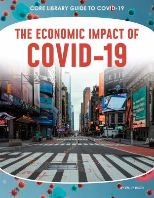 The economic impact of COVID-19 by Emily Hudd