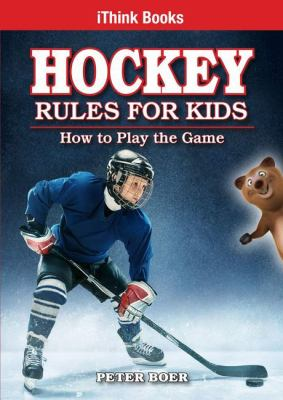 Hockey rules for kids by Peter Boer, (1977-)