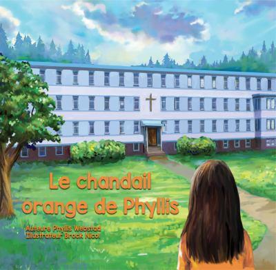 Le chandail orange de Phyllis by Phyllis Webstad
