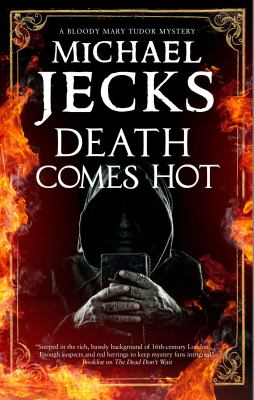 Death comes hot by Michael Jecks