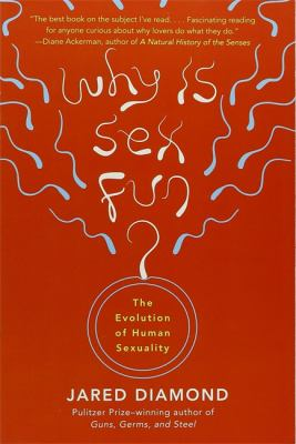 Why is sex fun? by Jared M. Diamond