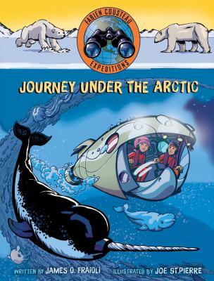 Journey under the Arctic by James O. Fraioli, (1968-)
