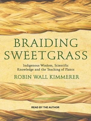 Braiding Sweetgrass by Robin Wall Kimmerer