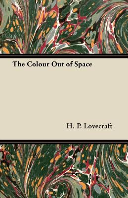 The Colour Out of Space (Fantasy and Horror Classics) by H. P.. Lovecraft