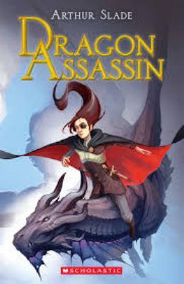 Dragon Assassin by Arthur Slade