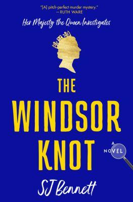 The windsor knot by S. J. Bennett