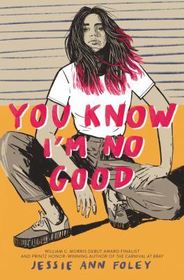 You know I'm no good by Jessie Ann Foley