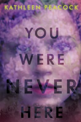 You were never here by Kathleen Peacock