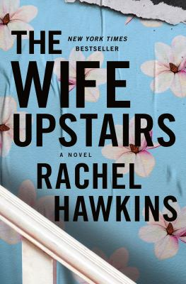 The wife upstairs by Rachel Hawkins, (1979-)