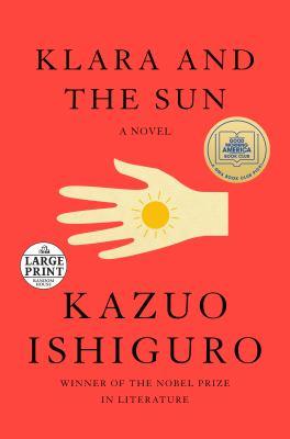 Klara and the sun by Kazuo Ishiguro, (1954-)