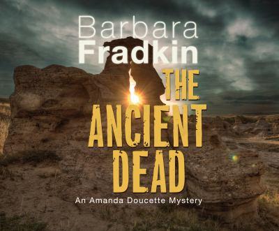 The ancient dead by Barbara Fraser Fradkin, (1947-)