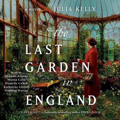 The last garden in England by Julia Kelly, (1986-)