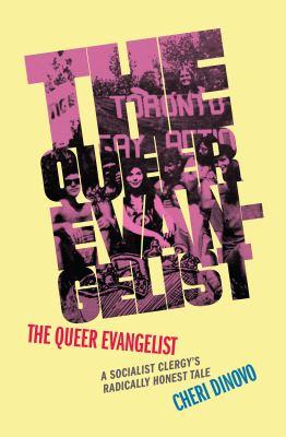 The queer evangelist by Cheri DiNovo, (1950-)