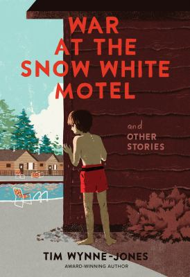 War at the Snow White Motel and other stories by Tim Wynne-Jones