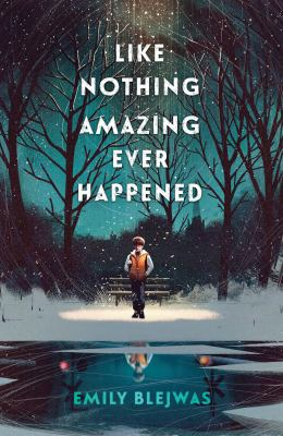 Like nothing amazing ever happened by Emily Blejwas