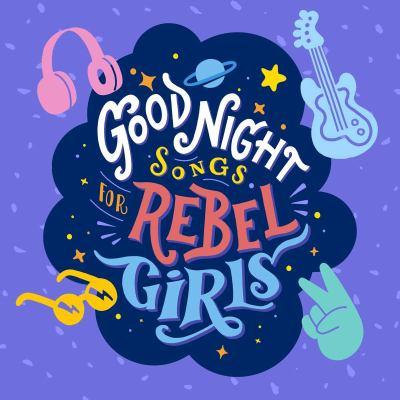 Good night songs for rebel girls