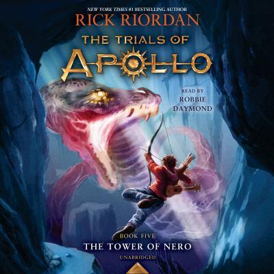 Tower of Nero (Trials of Apollo, Book Five), The by Rick Riordan