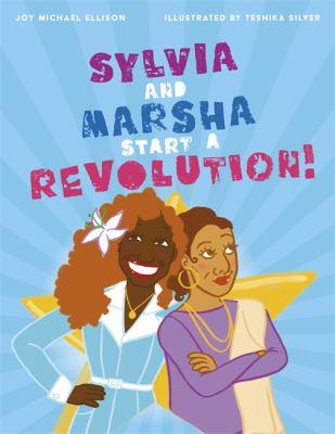 Sylvia and Marsha start a revolution! by Joy Michael Ellison