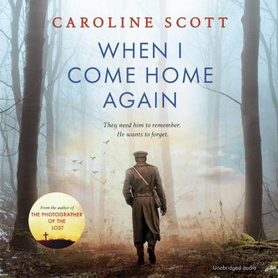 When I Come Home Again by Caroline Scott