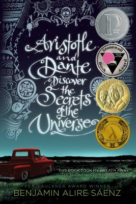 Aristotle and Dante Discover the Secrets of the Universe by Benjamin Alire Sâaenz
