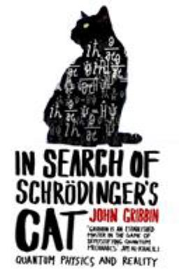 In search of Schrodinger's cat by John Gribbin, (1946-)