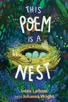 This poem is a nest by Irene Latham