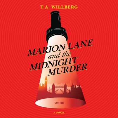 Marion Lane and the Midnight Murder by T.A.. Willberg